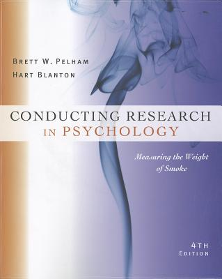 Conducting Research in Psychology By Pelham, Brett W./ Blanton, Hart